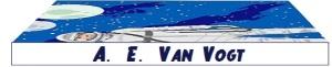 A. E. Van Vogt